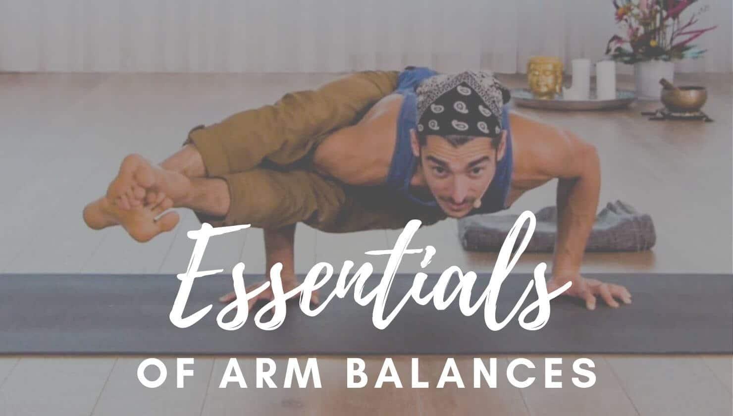Essentials of Arm Balances by Matt Giordano Yoga - Theyogimatt