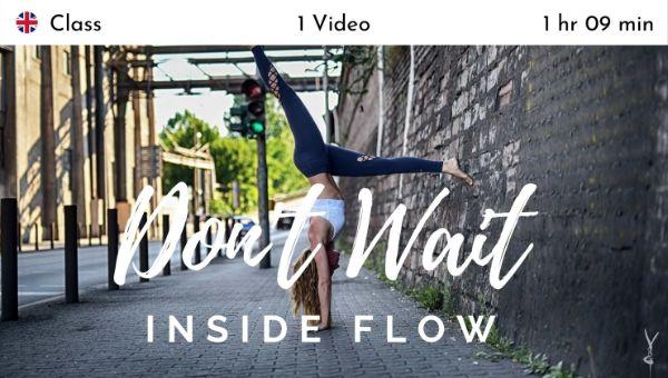 Janine.LustforLife.Yoga - Inside Flow Don't Wait - Live